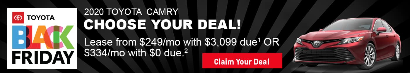 Hurry in for the Black Friday savings that you have been waiting for on a new 2020 Camry.