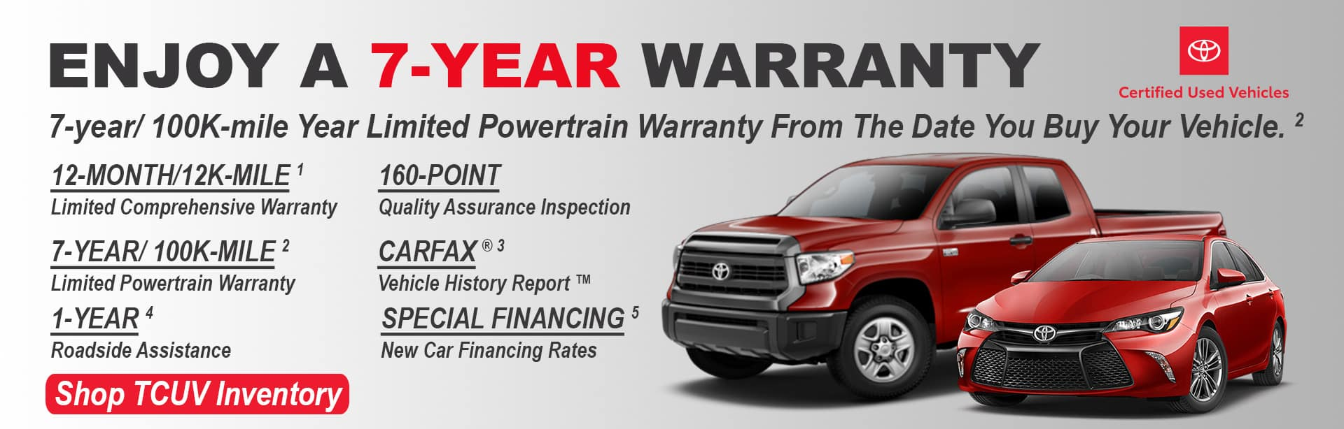 Enjoy a warranty for 7 years on a TCUV from Andrew Toyota. See dealer for details.