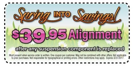 Spring INTO Savings! $39.95 Alignment after any suspension component is replaced