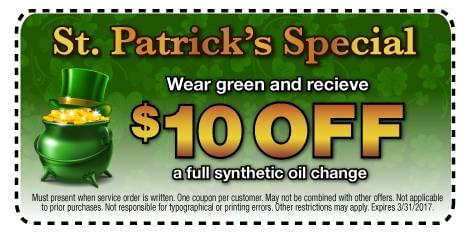 St. Patrick's Day Special: Wear green and receive $10 OFF a full synthetic oil change