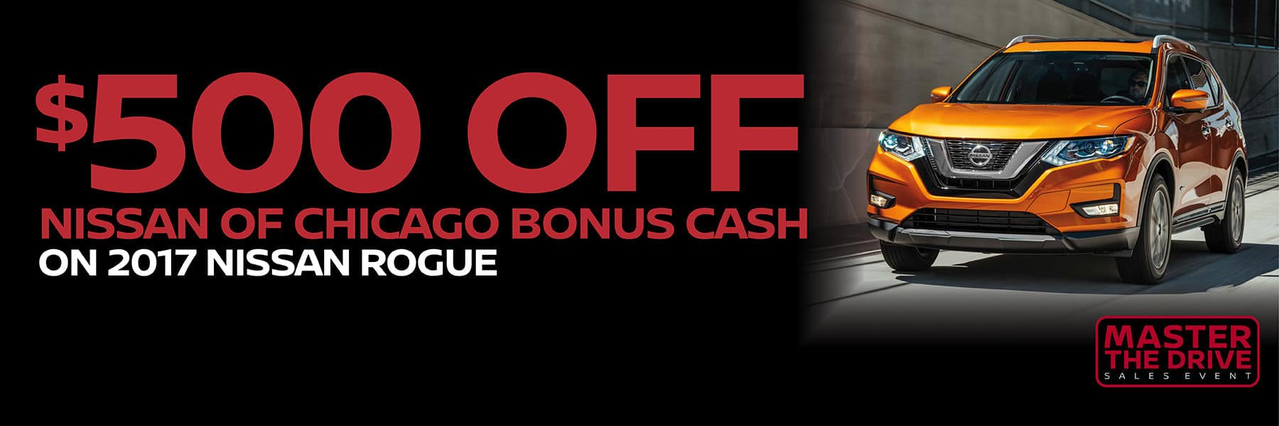 $500 Bonus Cash on the 2017 Nissan Rogue at Berman Nissan of Chicago for Master the Drive Sales Event