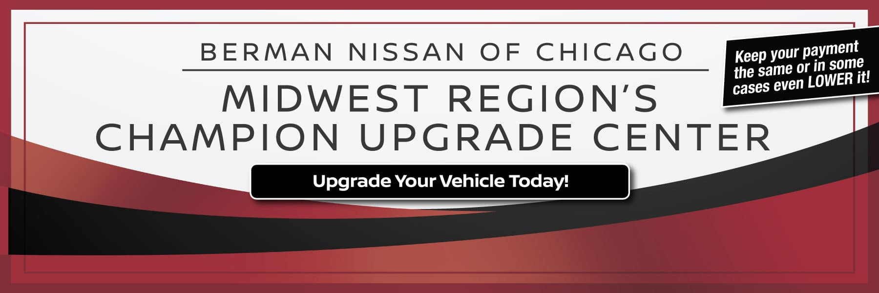 Visit The Upgrade Center at Berman Nissan of Chicago