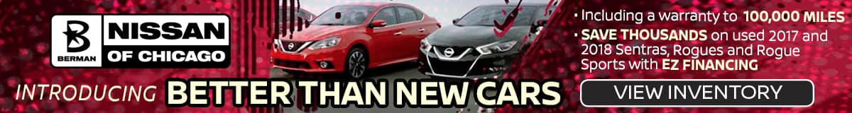 Better Than New Vehicles at Berman Nissan of Chicago!