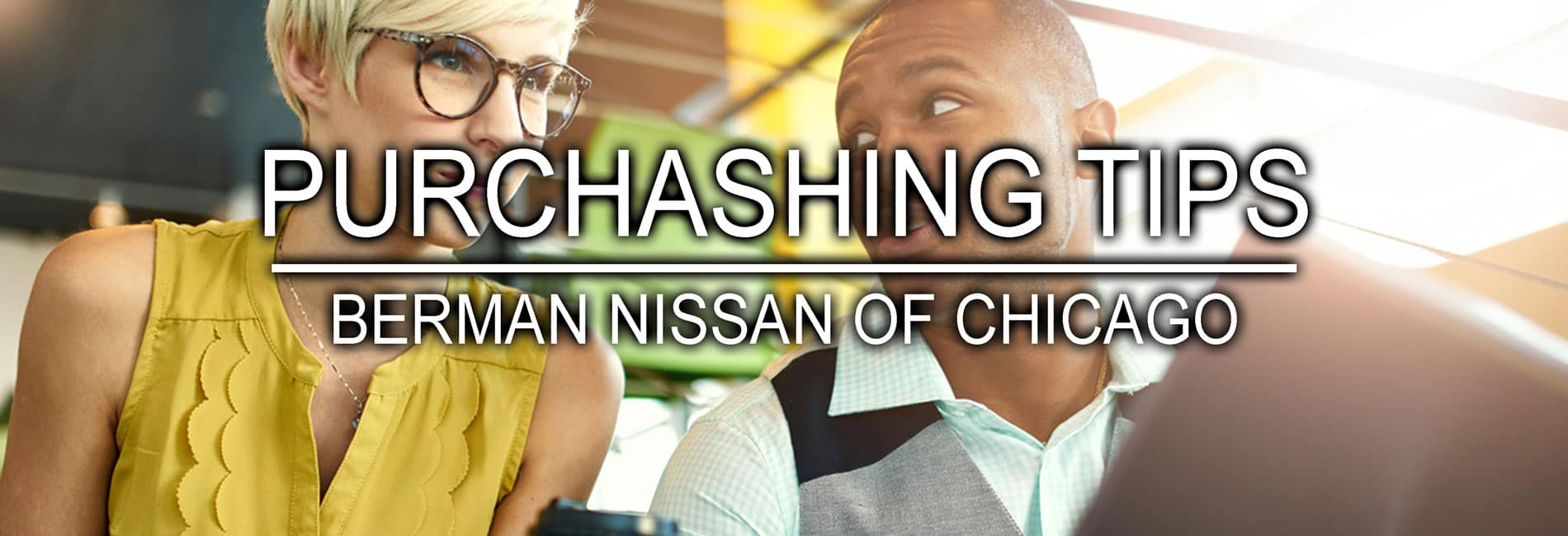 Vehicle Purchasing Tips from Berman Nissan of Chicago