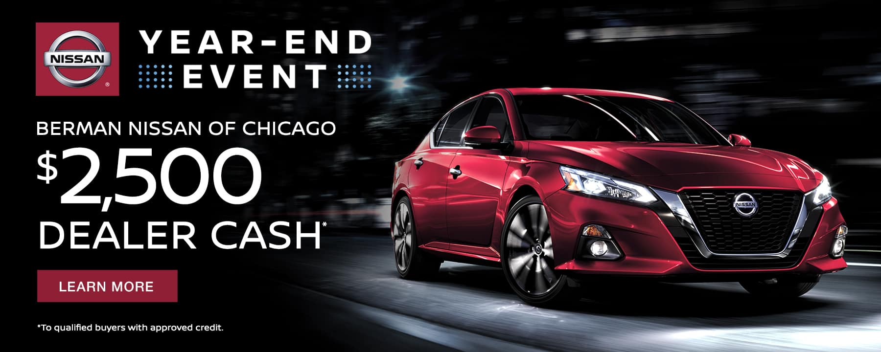 Get up to $2,500 Dealer Cash during our Year-End Event at Berman Nissan of Chicago!