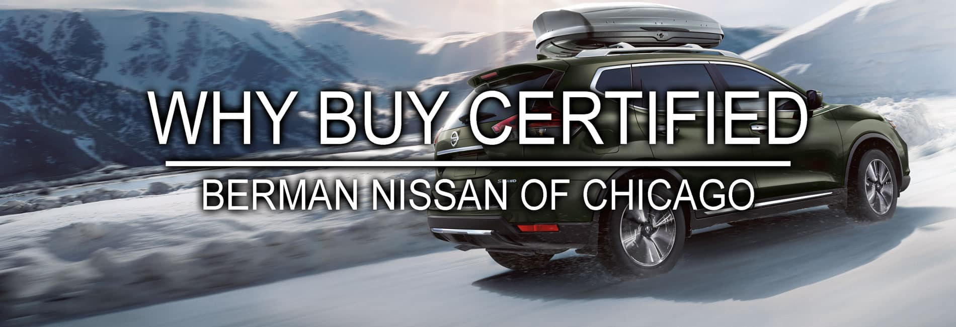 Why Buy Certified Pre-Owned from Berman Nissan of Chicago