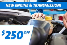 $250 OFF Your New Engine & Transmission