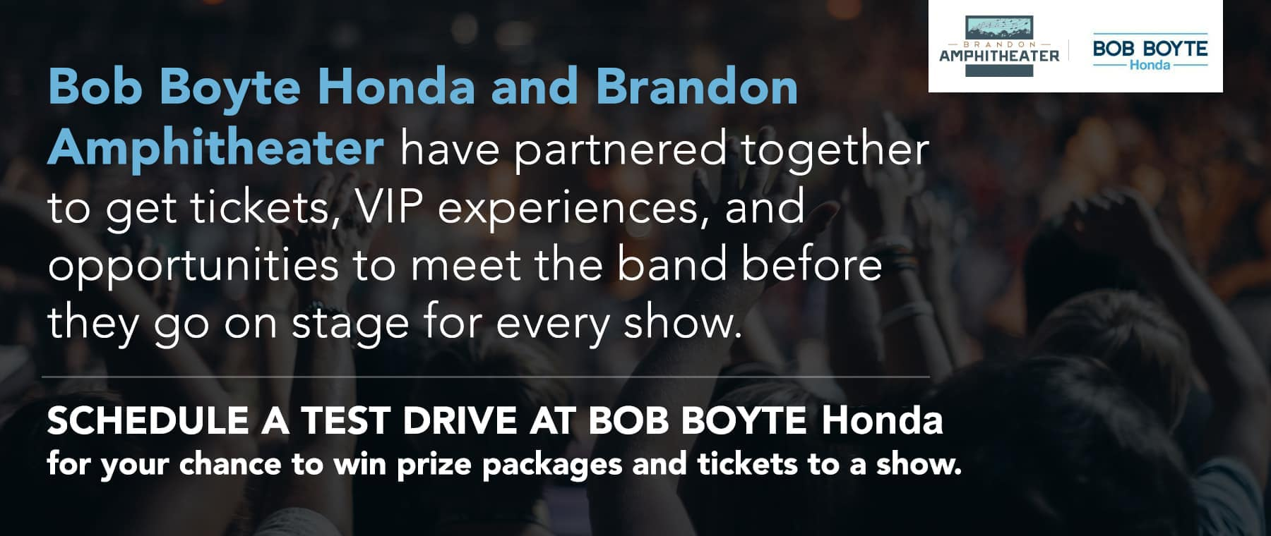 Brandon Amphitheater And Bob Boyte Honda Send You To The Show