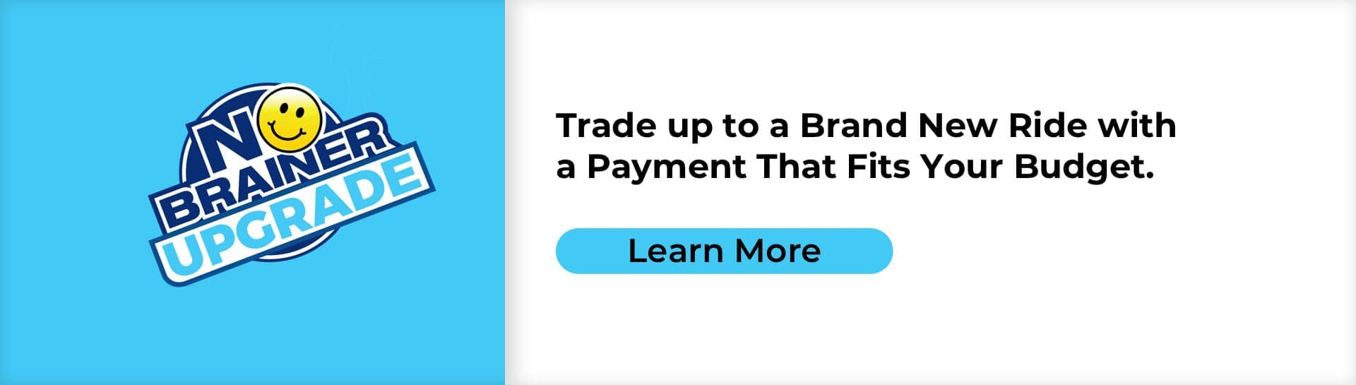 trade up to a brand new ride with a payment that fits your budget slider