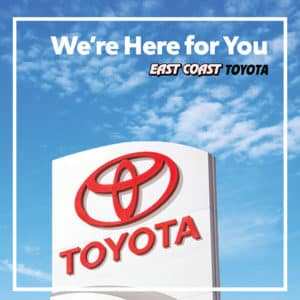 We're Here For You-East Coast Toyota