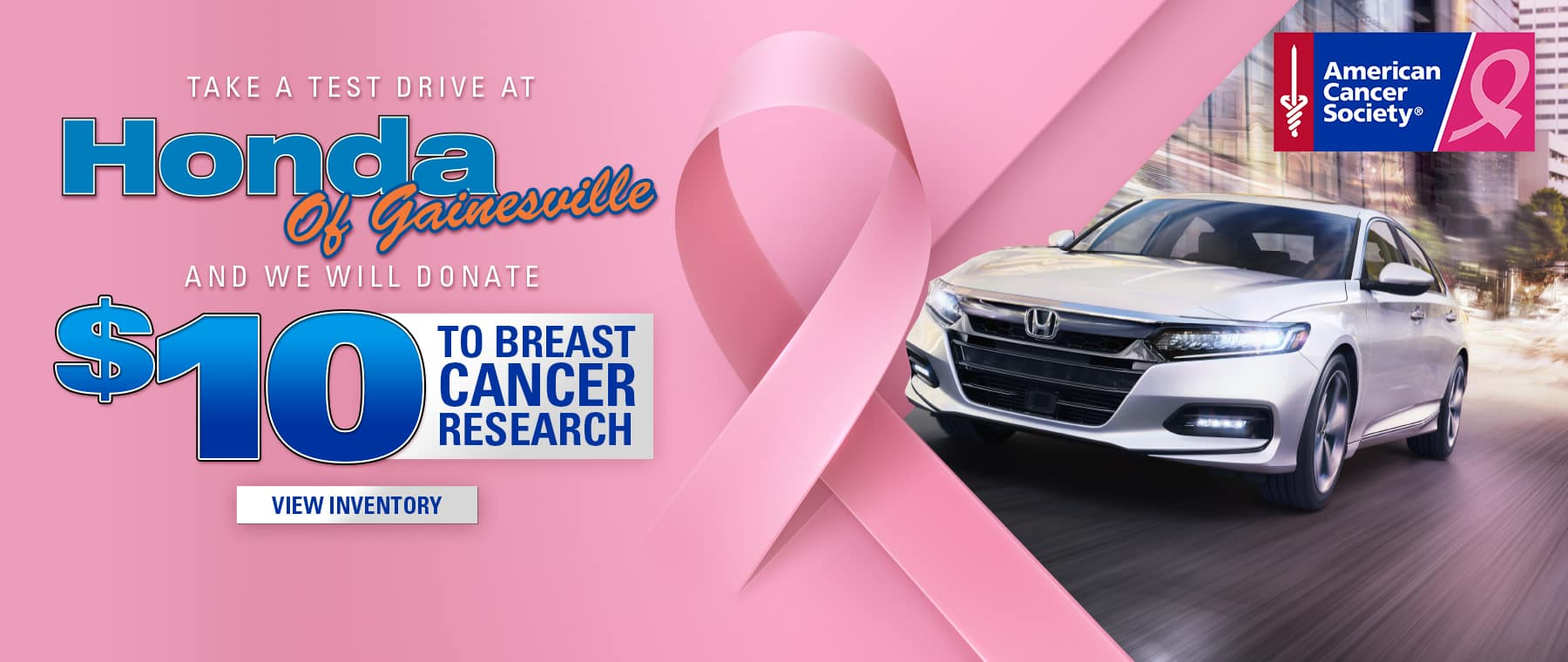 Take A Test Drive At Honda of Gainesville And We Will Donate $10 To Breast Cancer Research