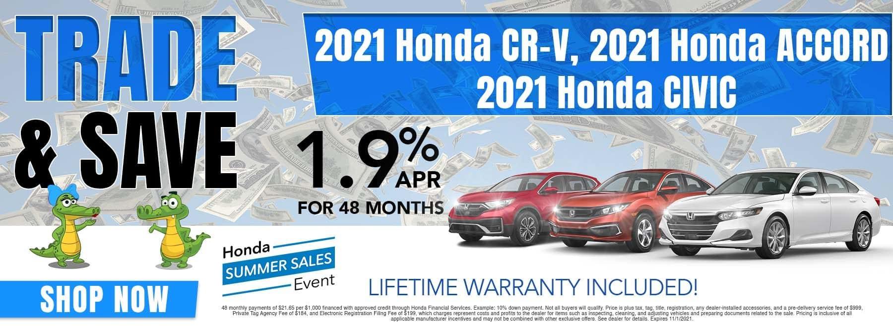 Trade & Save | 2021 Honda CR-V, 2021 Honda Accord, 2021 Honda Civic | 1.9% APR For 48 Months | Lifetime Warranty Included!