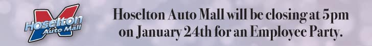 Hoselton Auto Mall will close at 5pm on 1/24/2020