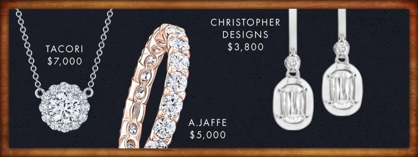 Tacori $7000 - A. Jaffe $5000 - Christopher Designs $3800