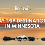 #MorriesRoadTrip: Our Favorite Day Trips in Minnesota