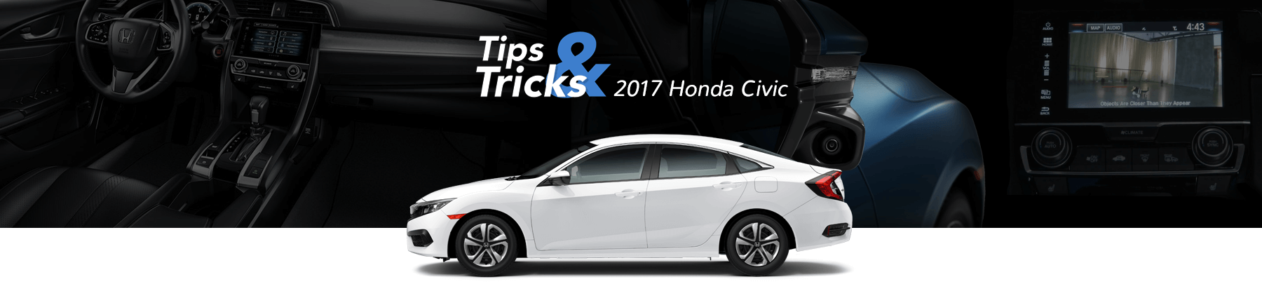 2017 Honda Civic Tips & Tricks Banner