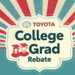 Toyota College Grad Rebate!
