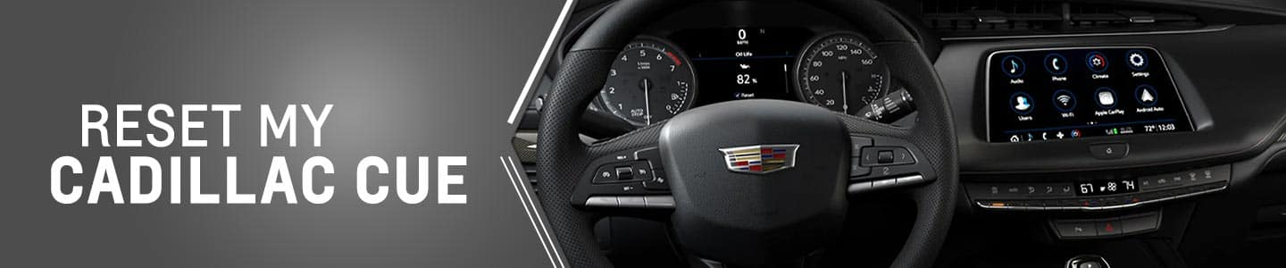 Reset cadillac cue dashboard of xt4
