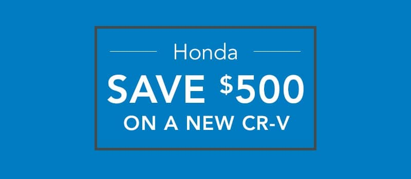 $500 CR-V Loyalty or Conquest Offer