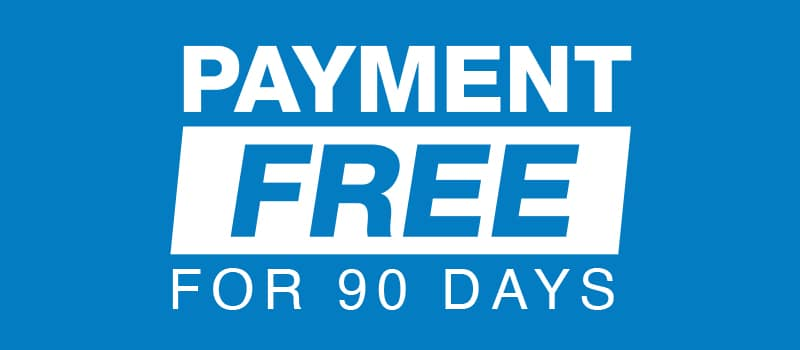 PAYMENT FREE FOR 90 DAYS