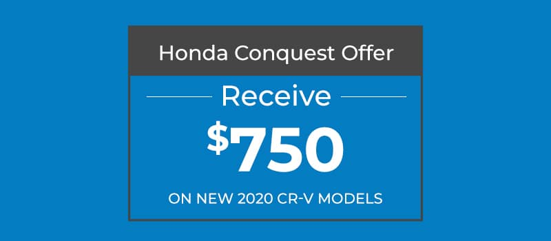 $750 CR-V Conquest Offer