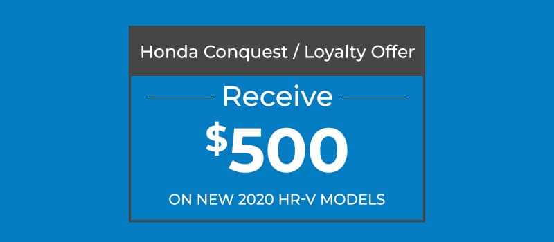 $500 HR-V Conquest/Loyalty Offer