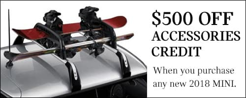 Get A $500 Credit Towards Accessories on All New 2018 MINI Model Purchases