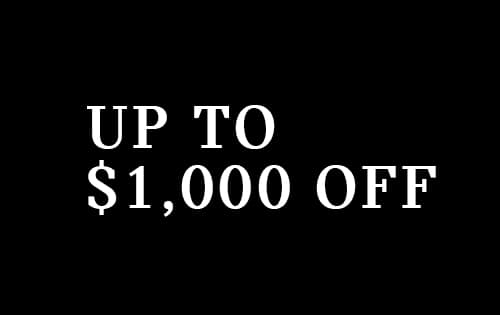 UP TO $1,000 OFF SELECT 2022 MODELS