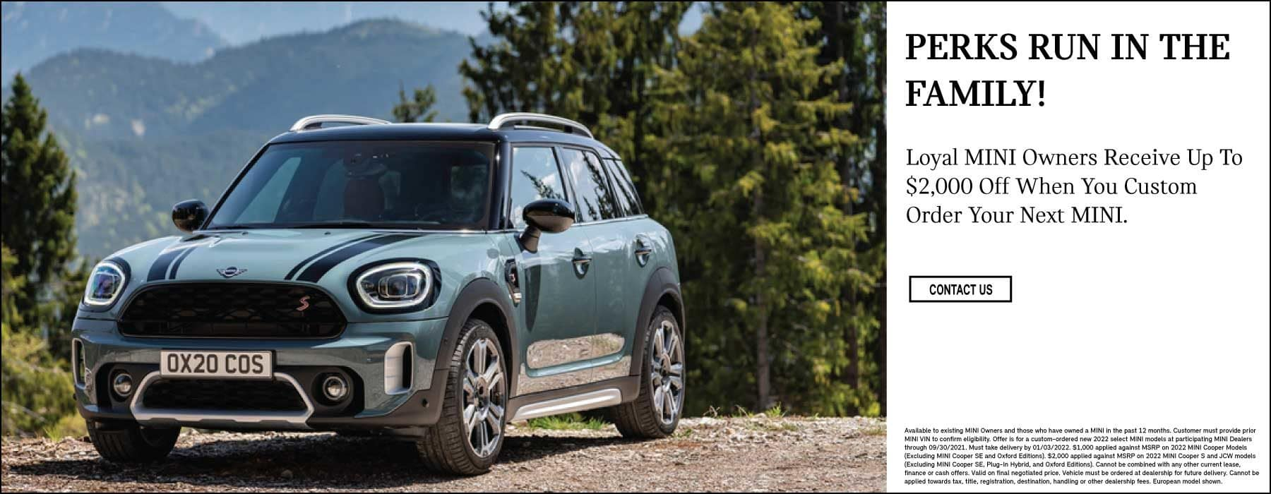 Loyal MINI Owners Recieve up to $2,000 off when pre-ordering their next MINI.