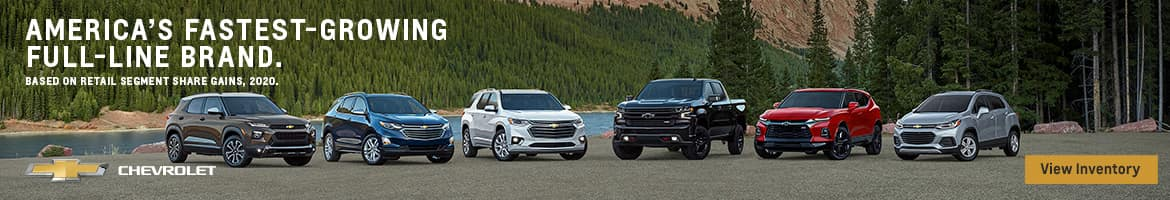 america's fastest-growing full-line brand. based on retail segment share gains, 2020. chevrolet view inventory