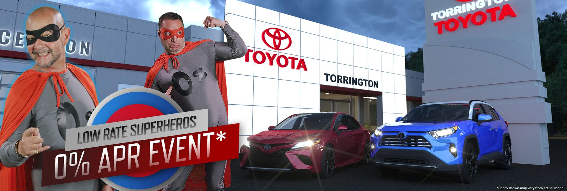 Low rate superheros Dave and Danny of Torrington Toyota dressed in costume, announce finance rate deals zero percent interest on select certified pre-owned Toyotas, including Rav4 and Camry. Please read important disclaimer at the bottom of the page.