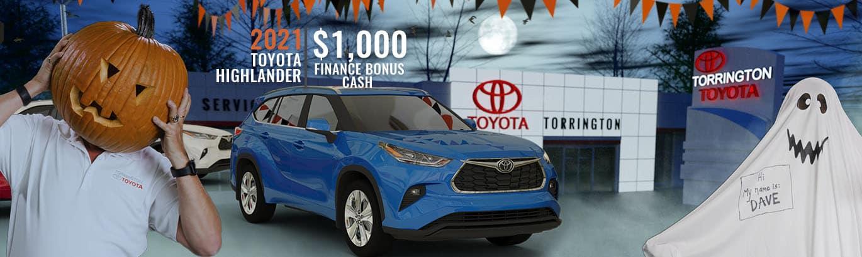 Get $1,000 in Bonus Finance Cash towards a 2021 Toyota Highlander.  *See offer Disclaimer for Details.