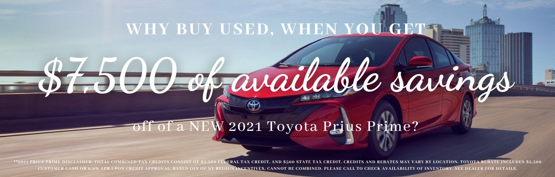 Why buy used, when you get $7,500 of available savings off of a NEW 2021 Toyota Prius Prime_ (2)