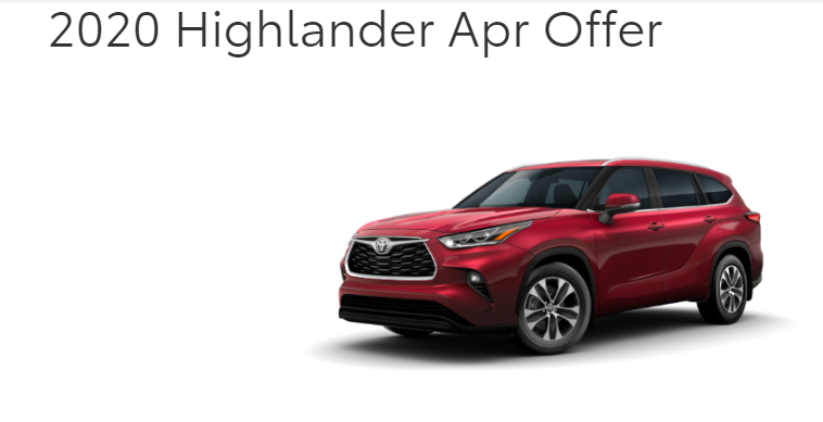 Qualified buyers can finance a new 2020 Highlander at 2.9% APR for 60 Months.On Approved Credit