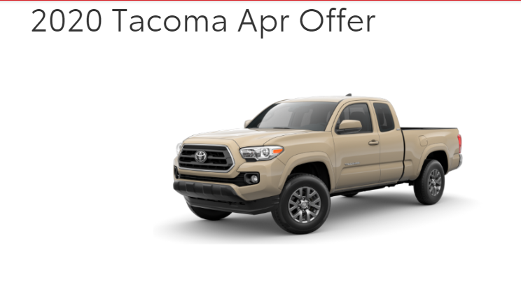 Qualified buyers can finance a new 2020 Tacoma at 1.9% APR for 60 Months. On Approved Credit