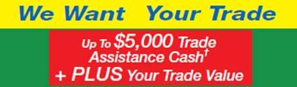 We Want Your Trade - up to $5000 Trade Assistance