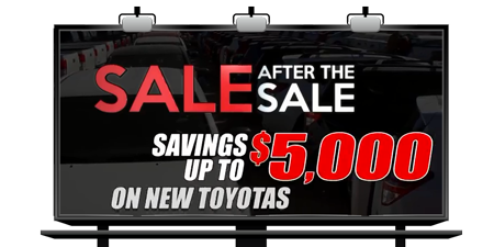 save up to $5000 on new Toyotas. sale after sale
