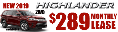 New 2019 Highlander LE V6 FWD Model 6946    $289/month