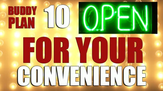 Buddy Plan 10 Open fo ryour Convenience
