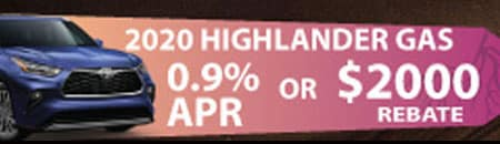 2020 Highlander Gas $2000 rebate or .9% apr