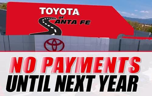 No Payment till Next Year-Toyota of Santa Fe
