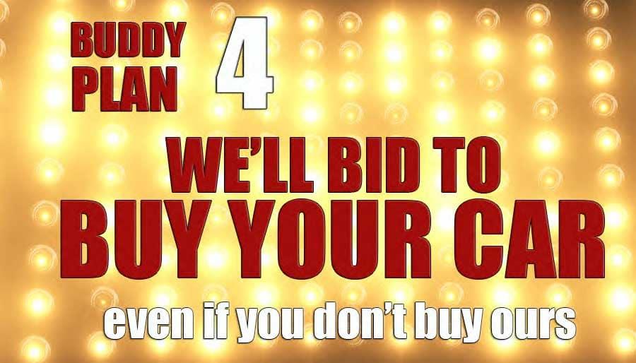 Buddy Plan 4 We'll Bid to Buy your Car