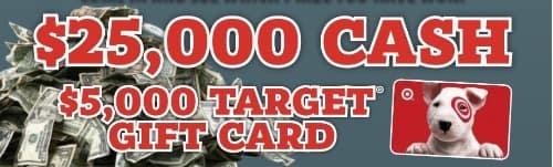 $25000 cash or $5000 target gift card