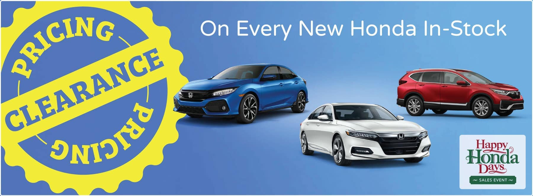Happy Honda Days - Clearance pricing on every new Honda in-stock