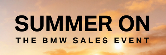 SUMMER ON The BMW Sales Event